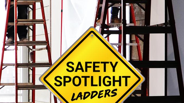 Safety Spotlight: Ladders