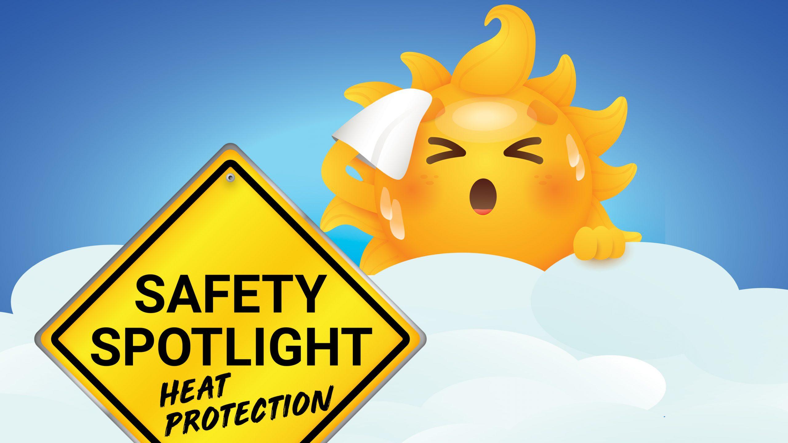 Safety Spotlight: Heat Protection